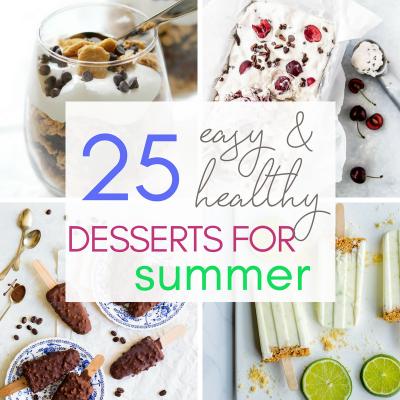 25 Easy & Healthy Summer Desserts