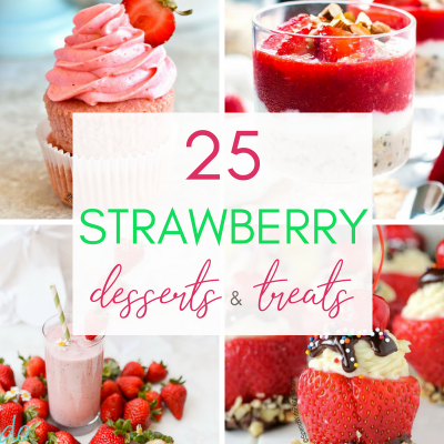 25 Delicious Summertime Strawberry Desserts and Treats