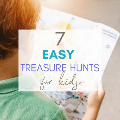 7 Easy Treasure Hunts for Kids
