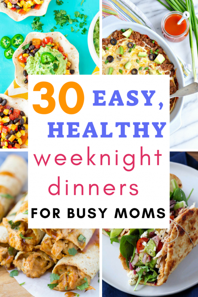 30 Easy Healthy Weeknight Dinners for Busy Moms - Are you a busy mom looking for quick, simple, and healthy dinners? Keep reading for 30 recipes for easy weeknight dinners!