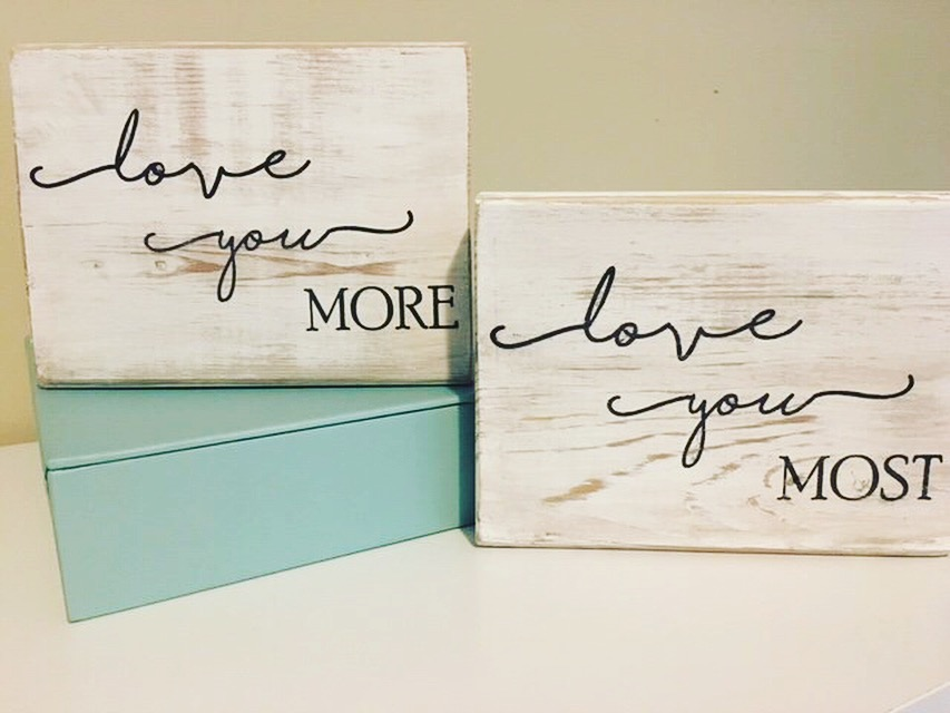 Love you more, love you most rustic signs - Looking for a personalized gift that is really special? These beautiful personalized signs and gifts are unique and custom-designed! Keep reading for more!
