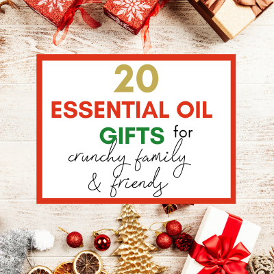20 Incredible Essential Oil Gift Ideas that Your Crunchy Friends Will Love!