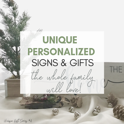 Unique Personalized Signs & Gifts the Whole Family Will Love!