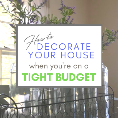 How to Decorate Your House on a Tight Budget