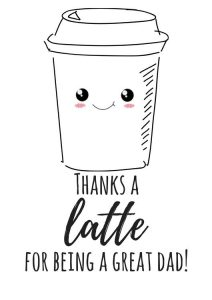 """Coffee cup graphic 'Thanks a Latte"""" Father's Day Printable"""