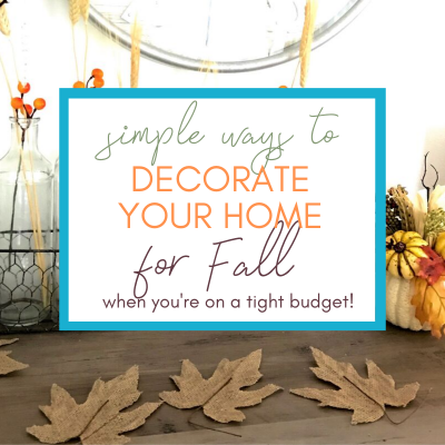 Simple Ways to Decorate Your Home for Fall on a Tight Budget
