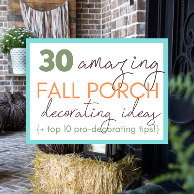 30 Fall Porch Decorating Ideas (+ Top 10 Pro-Decorating Tips!)