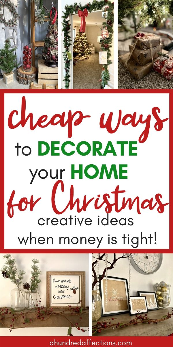 Collage of Cheap Ways to Decorate Home for Christmas - porch decor, Christmas tree, wrapped gifts under tree, styled shelves with pine and berries, frame Christmas prints