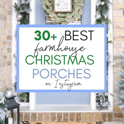 30+ Best Farmhouse Christmas Porches on Instagram (+ Pro-Decorating Tips!)