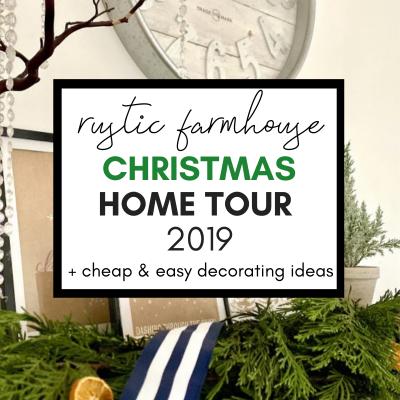 Rustic Farmhouse Christmas Home Tour 2019 (+ Cheap & Easy Decorating Ideas!)