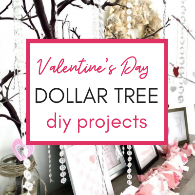 8 Ridiculously Cheap (& Easy) Valentine's Day DIY Projects from Dollar Tree