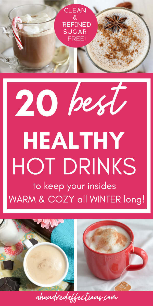 collage of 20 best healthy hot drinks to keep you cozy and warm all winter - hot chocolate with candy candy, chai with star anise, red mug with frothy drink
